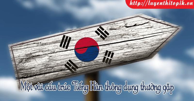mot-vai-cau-truc-tieng-han-thuong-gap